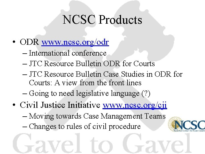 NCSC Products • ODR www. ncsc. org/odr – International conference – JTC Resource Bulletin