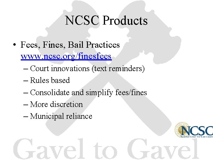 NCSC Products • Fees, Fines, Bail Practices www. ncsc. org/finesfees – Court innovations (text