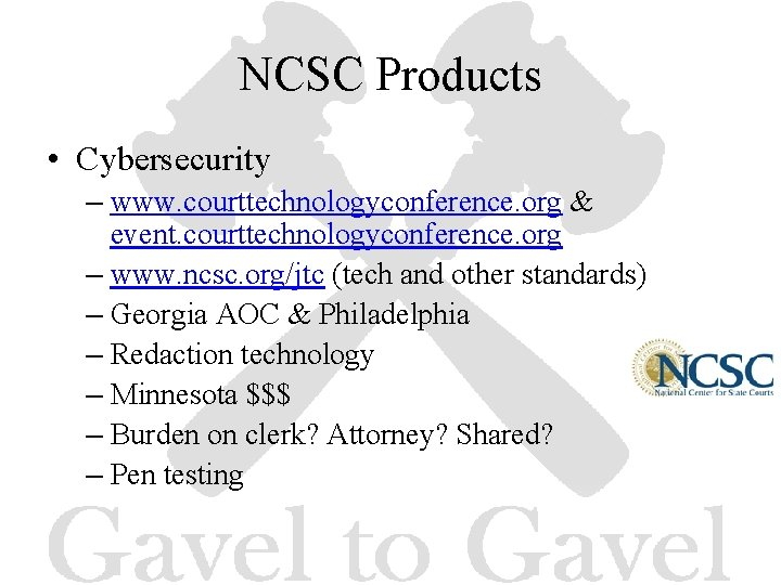 NCSC Products • Cybersecurity – www. courttechnologyconference. org & event. courttechnologyconference. org – www.