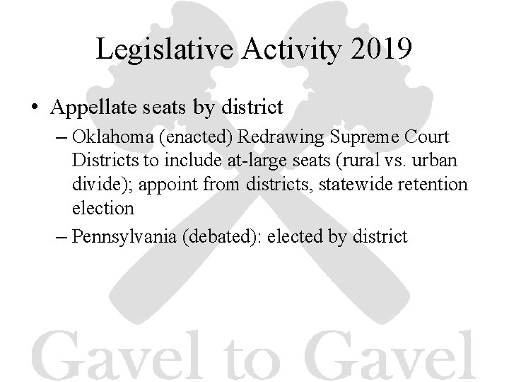 Legislative Activity 2019 • Appellate seats by district – Oklahoma (enacted) Redrawing Supreme Court