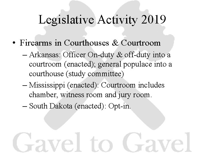 Legislative Activity 2019 • Firearms in Courthouses & Courtroom – Arkansas: Officer On-duty &