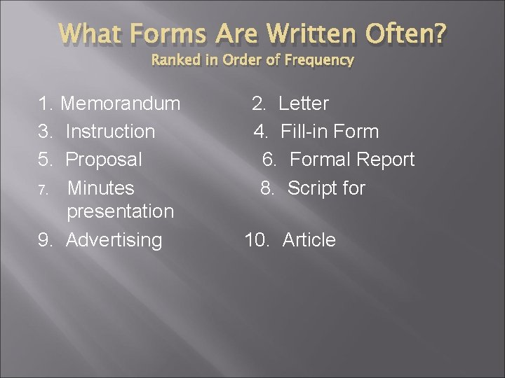 What Forms Are Written Often? Ranked in Order of Frequency 1. Memorandum 3. Instruction