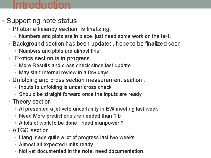 Introduction • Supporting note status • Photon efficiency section is finalizing. • Numbers and