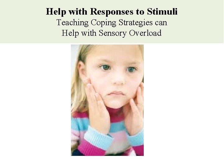 Help with Responses to Stimuli Teaching Coping Strategies can Help with Sensory Overload