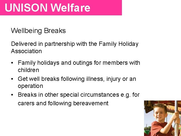 UNISON Welfare Wellbeing Breaks Delivered in partnership with the Family Holiday Association • Family