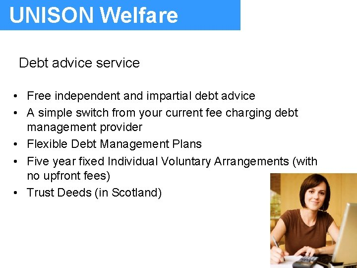 UNISON Welfare Debt advice service • Free independent and impartial debt advice • A
