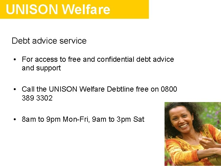 UNISON Welfare Debt advice service • For access to free and confidential debt advice