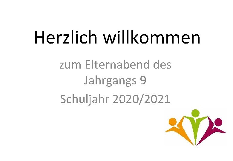 Herzlich willkommen zum Elternabend des Jahrgangs 9 Schuljahr 2020/2021