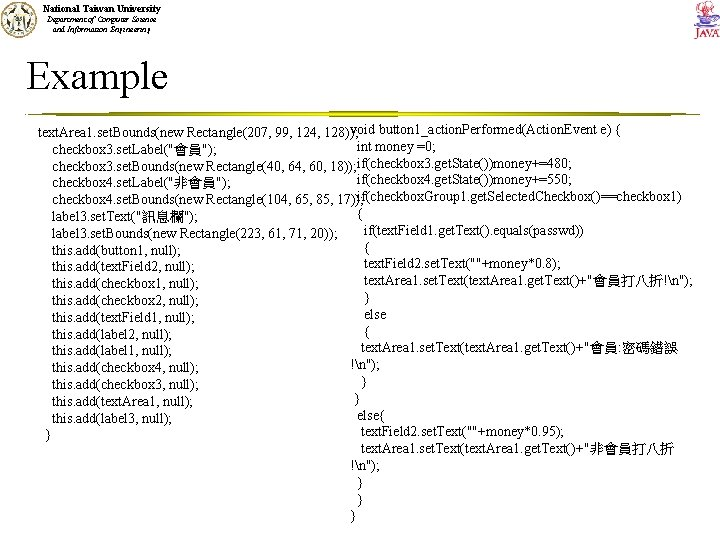 National Taiwan University Department of Computer Science and Information Engineering Example void button 1_action.