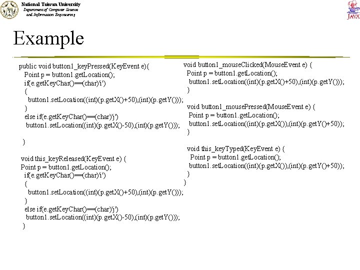 National Taiwan University Department of Computer Science and Information Engineering Example void button 1_mouse.