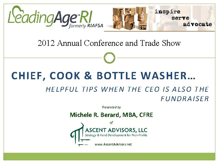 2012 Annual Conference and Trade Show CHIEF, COOK & BOTTLE WASHER… HELPFUL TIPS WHEN