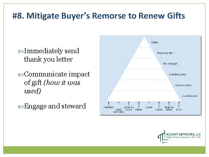 #8. Mitigate Buyer's Remorse to Renew Gifts Immediately send thank you letter Communicate impact