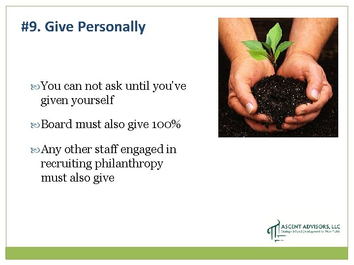 #9. Give Personally You can not ask until you've given yourself Board must also