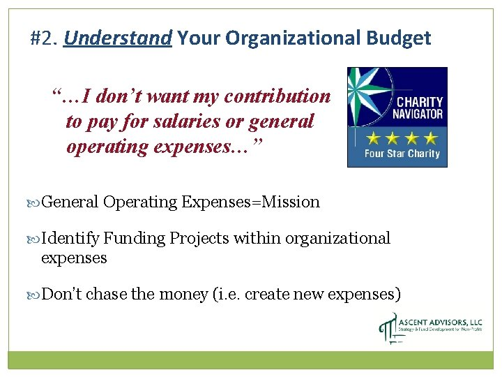 """#2. Understand Your Organizational Budget """"…I don't want my contribution to pay for salaries"""