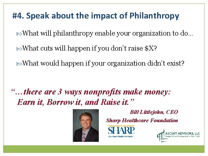 #4. Speak about the impact of Philanthropy What will philanthropy enable your organization to