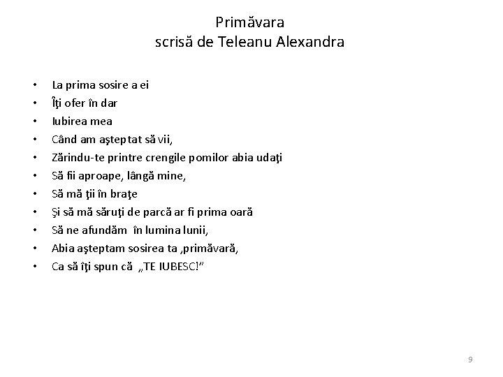 Primăvara scrisă de Teleanu Alexandra • • • La prima sosire a ei Îţi