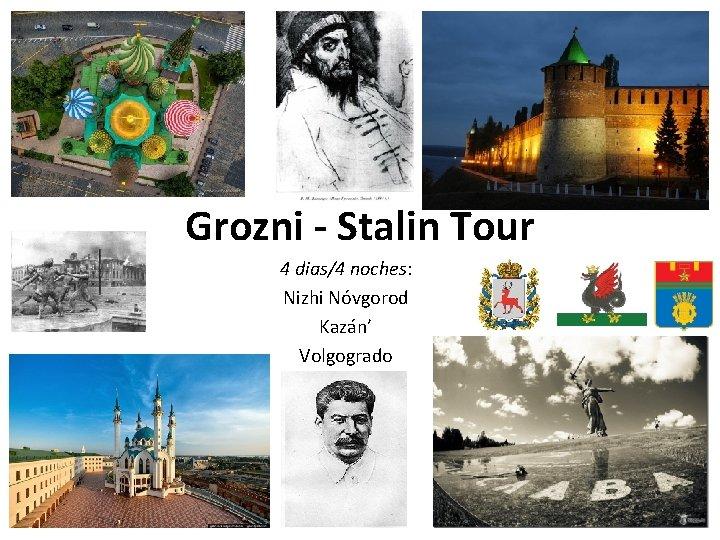 Grozni - Stalin Tour 4 dias/4 noches: Nizhi Nóvgorod Kazán' Volgogrado