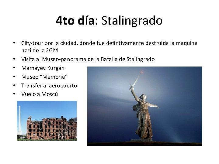 4 to día: Stalingrado • City-tour por la ciudad, donde fue defintivamente destruida la