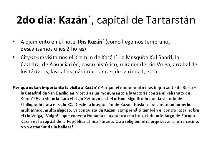 2 do día: Kazán´, capital de Tartarstán • Alojamiento en el hotel Ibis Kazán´