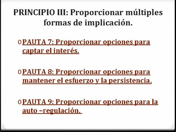 PRINCIPIO III: Proporcionar múltiples formas de implicación. 0 PAUTA 7: Proporcionar opciones para captar