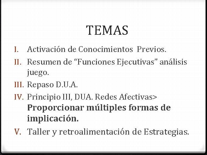 """TEMAS I. Activación de Conocimientos Previos. II. Resumen de """"Funciones Ejecutivas"""" análisis juego. III."""