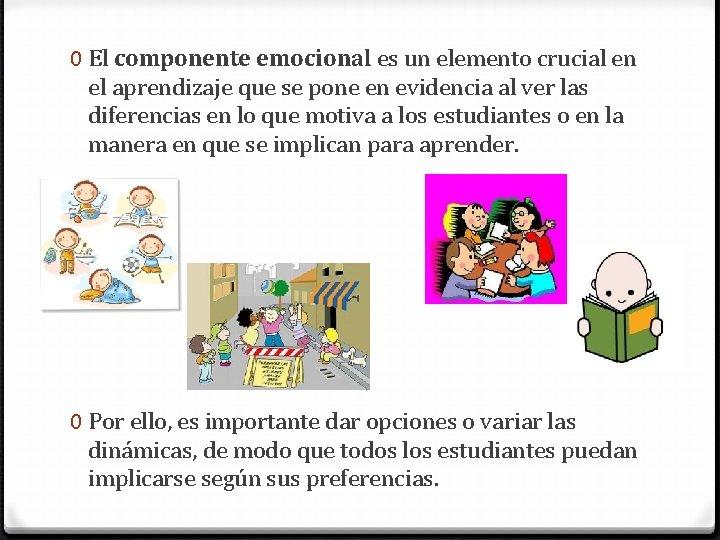 0 El componente emocional es un elemento crucial en el aprendizaje que se pone