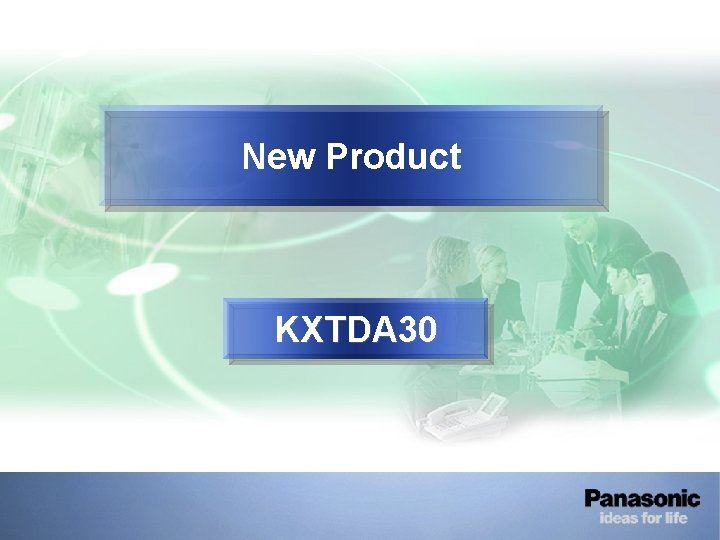 New Product KXTDA 30