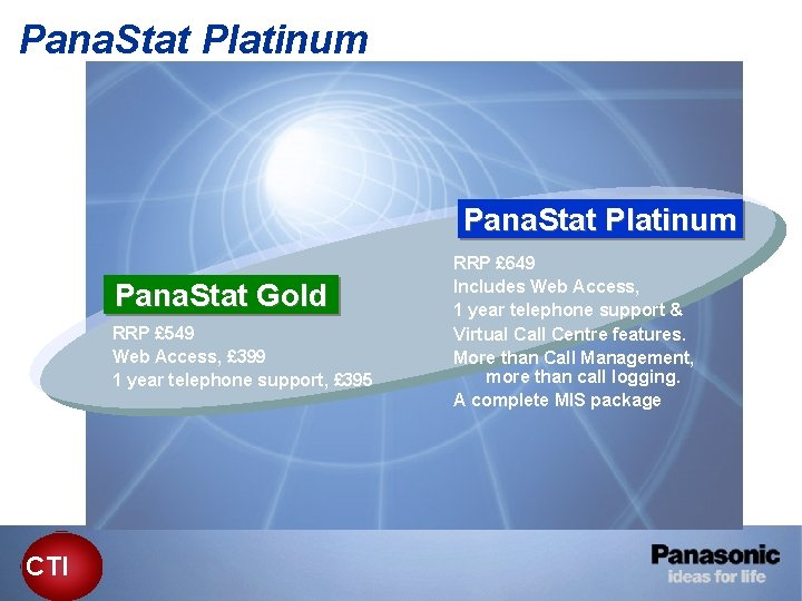 Pana. Stat Platinum Pana. Stat Gold RRP £ 549 Web Access, £ 399 1