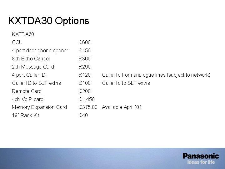 KXTDA 30 Options KXTDA 30 CCU £ 600 4 port door phone opener £