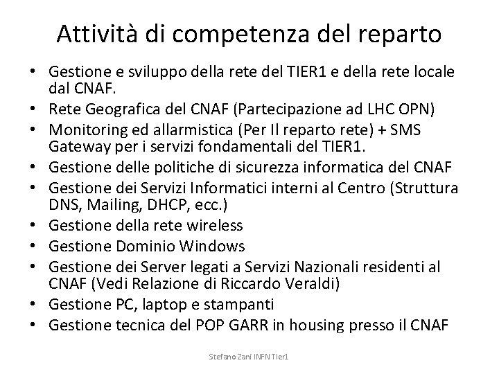 Attività di competenza del reparto • Gestione e sviluppo della rete del TIER 1