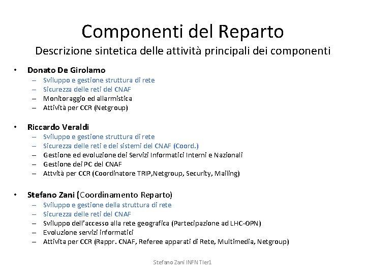 Componenti del Reparto Descrizione sintetica delle attività principali dei componenti • • • Donato