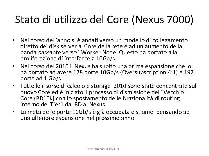 Stato di utilizzo del Core (Nexus 7000) • Nel corso dell'anno si è andati