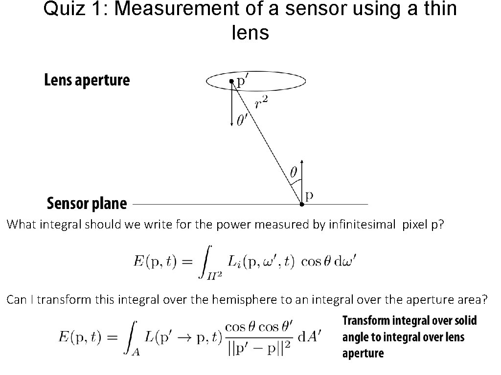 Quiz 1: Measurement of a sensor using a thin lens What integral should we