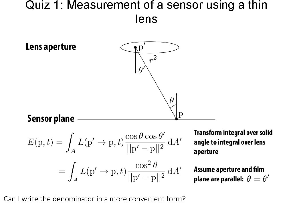 Quiz 1: Measurement of a sensor using a thin lens Can I write the