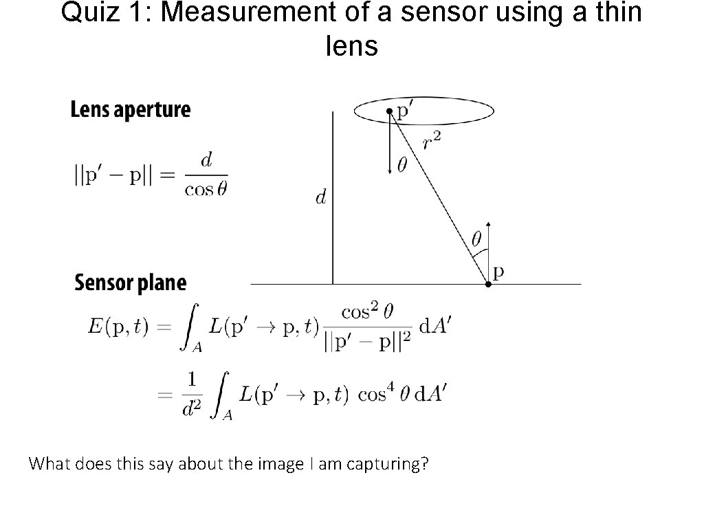 Quiz 1: Measurement of a sensor using a thin lens What does this say