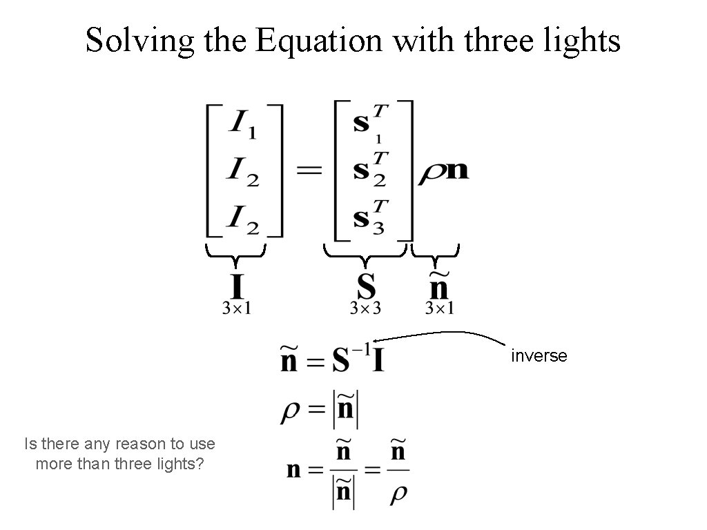 Solving the Equation with three lights inverse Is there any reason to use more