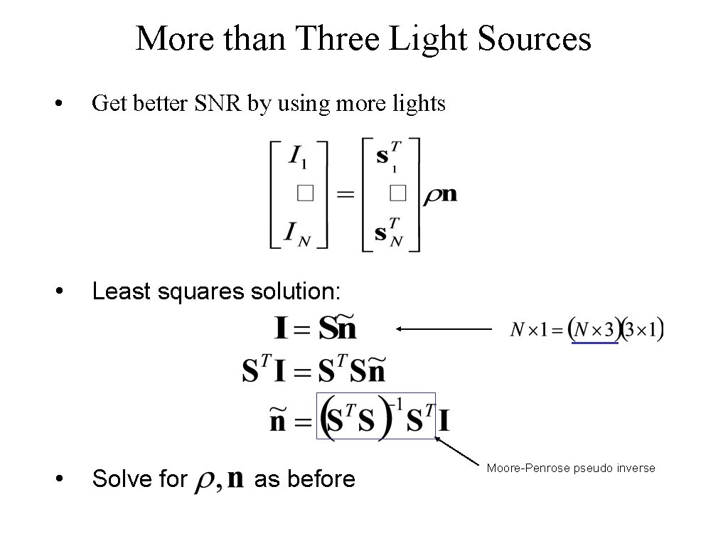More than Three Light Sources • Get better SNR by using more lights •