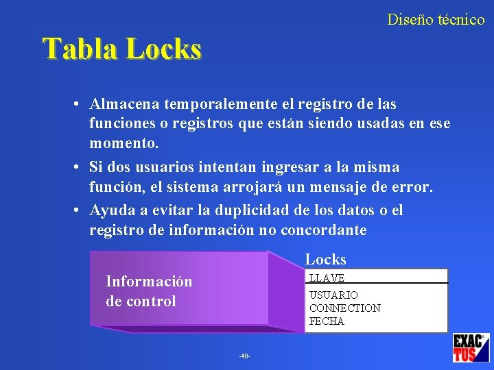 Diseño técnico Tabla Locks • Almacena temporalemente el registro de las funciones o registros
