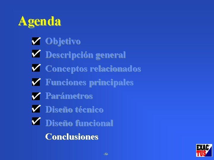 Agenda Objetivo Descripción general Conceptos relacionados Funciones principales Parámetros Diseño técnico Diseño funcional Conclusiones
