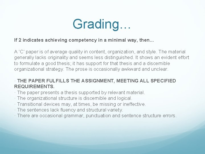Grading… If 2 indicates achieving competency in a minimal way, then… A 'C' paper