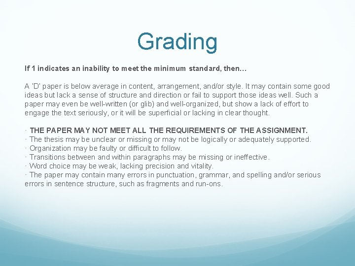 Grading If 1 indicates an inability to meet the minimum standard, then… A 'D'
