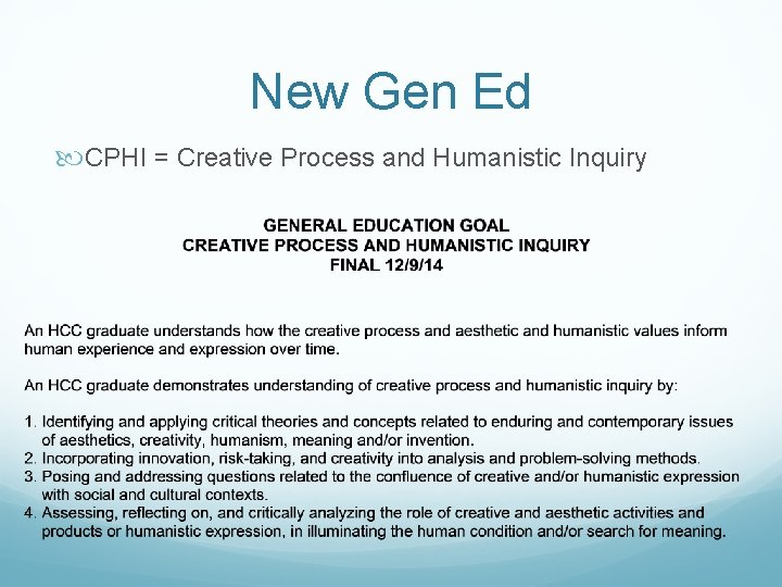 New Gen Ed CPHI = Creative Process and Humanistic Inquiry