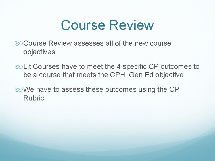 Course Review assesses all of the new course objectives Lit Courses have to meet