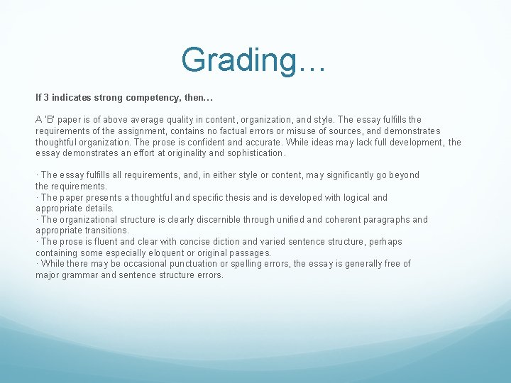 Grading… If 3 indicates strong competency, then… A 'B' paper is of above average