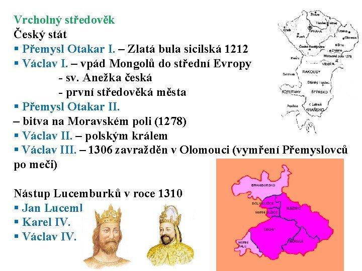 Vrcholný středověk Český stát § Přemysl Otakar I. – Zlatá bula sicilská 1212 §