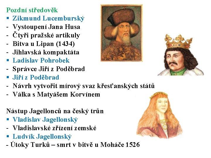 Pozdní středověk § Zikmund Lucemburský - Vystoupení Jana Husa - Čtyři pražské artikuly -