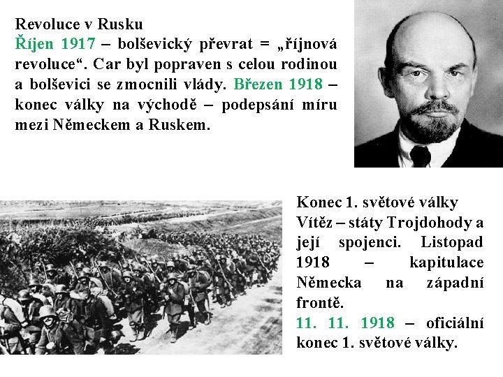 """Revoluce v Rusku Říjen 1917 – bolševický převrat = """"říjnová revoluce"""". Car byl popraven"""