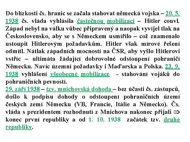 Do blízkosti čs. hranic se začala stahovat německá vojska – 20. 5. 1938 čs.