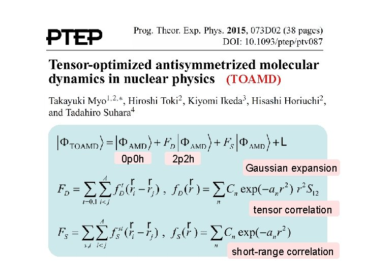 (TOAMD) 0 p 0 h 2 p 2 h Gaussian expansion tensor correlation short-range