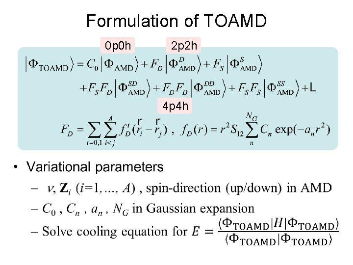 Formulation of TOAMD 0 p 0 h 2 p 2 h 4 p 4